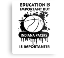 EDUCATION IS IMPORTANT - INDIANA PACERS Metal Print