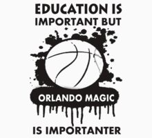 EDUCATION IS IMPORTANT - ORLANDO MAGIC by rajsf
