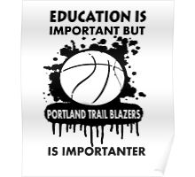 EDUCATION IS IMPORTANT - PORTLAND TRAIL BLAZERS Poster