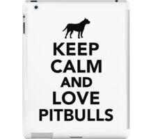 Keep calm and love Pitbulls iPad Case/Skin