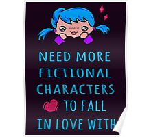 need more fictional characters to fall in love with Poster