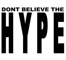 DONT BELIEVE THE HYPE by JamesChetwald
