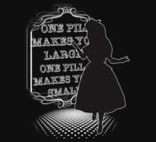 One Pill makes you larger T-Shirt