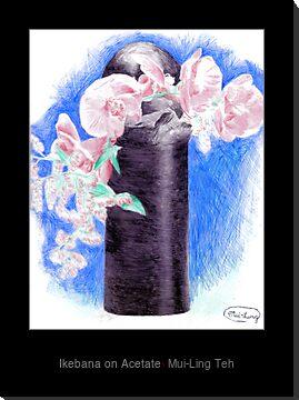 """Ikebana on Acetate"" by Mui-Ling Teh"