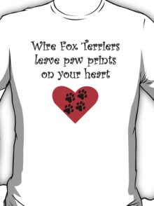 Wire Fox Terriers Leave Paw Prints On Your Heart T-Shirt