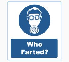 Workplace Signs: Who Farted? by Stewart Priest