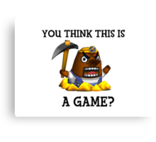 Resetti - You think this is a game?  Canvas Print