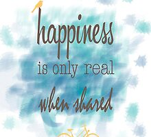 Happiness is only real when shared by Alexandra Vaughan Photography & Design