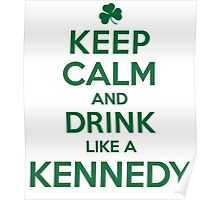 Celtic-Inspired 'Keep Calm and Drink Like a Kennedy' Irish Last Name T-Shirts, Hoodies and Gifts Poster