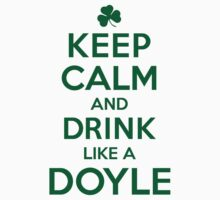 Celtic-Inspired 'Keep Calm and Drink Like a Doyle' Irish Last Name T-Shirts, Hoodies and Gifts by Albany Retro