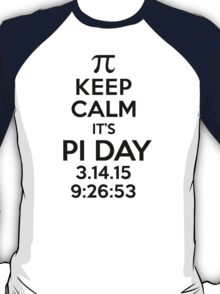 Keep Calm It's Pi Day 2015 Collector's Item T-Shirt and Gifts T-Shirt