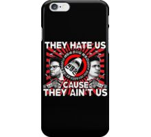 They Hate Us 'Cause They Ain't Us iPhone Case/Skin
