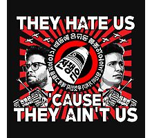 They Hate Us 'Cause They Ain't Us Photographic Print