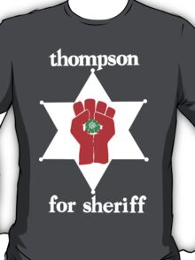 Hunter S Thompson For Sheriff  T-Shirt
