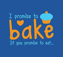 I promise to bake if you promise to eat! with cute cupcake by jazzydevil