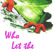 Who let the frogs out ? by Jeremy Harle