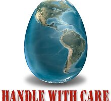 Earth-Handle with Care by Roch Herrick