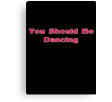 You Should Be Dancing - Bee Gees Disco T-Shirt Canvas Print