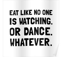 Eat Like No One Is Watching Poster