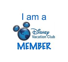 I Am A Disney Vacation Club Member by JakeyJurin