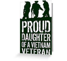 Patriotic 'Proud Daughter of a Vietnam Veteran' Ladies T-Shirt and Gifts Greeting Card