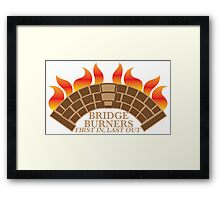 Bridgeburners first in last out with a burning bridge Framed Print