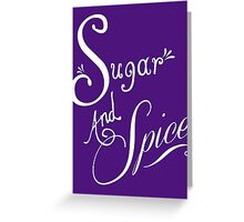 Sugar And Spice - White Font Greeting Card