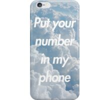 Put your number in my phone iPhone Case/Skin