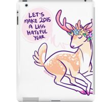 let's make 2015 a less hateful year iPad Case/Skin