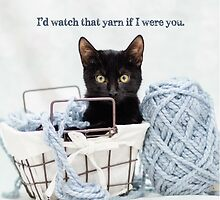 I'd Watch That Yarn If I Were You by Another Chance Animal Welfare League