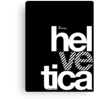 Hel ve tica .... Canvas Print