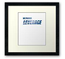We Provide Leverage Framed Print