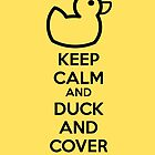 Keep calm and duck and cover by netza