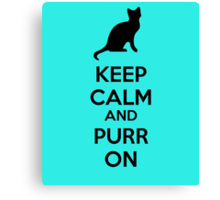 Keep calm and purr on Canvas Print