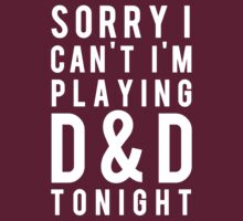 Sorry, D&D Tonight (Modern) White T-Shirt