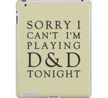 Sorry, D&D Tonight (Classic) iPad Case/Skin