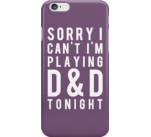 Sorry, D&D Tonight (Modern) White iPhone Case/Skin
