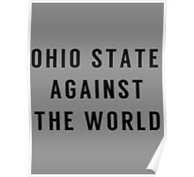 OHIO STATE AGAINST THE WORLD (black ink)  Poster
