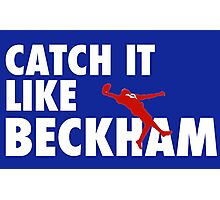 Catch It Like Beckham Photographic Print