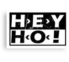 Hey Ho! Canvas Print