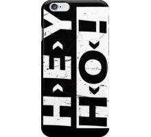 Hey Ho! iPhone Case/Skin