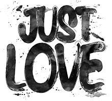 Just Love by junkydotcom