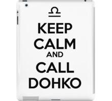 keep calm and call dohko iPad Case/Skin