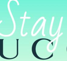 Stay Gucci  Sticker