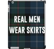 Real Men Wear Skirts (Light Shirts) iPad Case/Skin