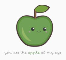 Fruit Puns - You are the apple of my eye by Sandy W