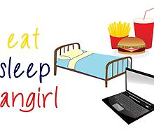 Eat, sleep, fangirl by TimeLadyF