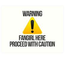 Warning fangirl Art Print
