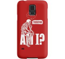 I think, therefore am i? Samsung Galaxy Case/Skin