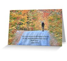 Moments That Take Our Breath Away - Quote Greeting Card